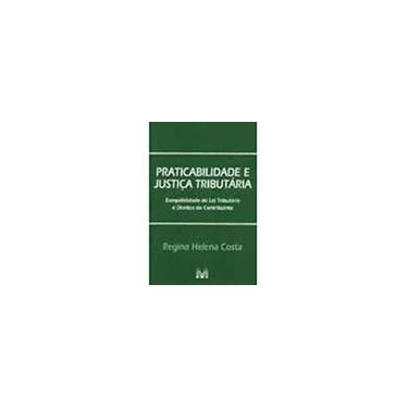Praticabilidade e Justiça Tributária - Costa, Regina Helena - 9788574208138