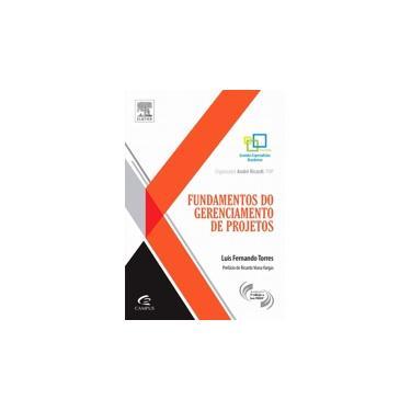 Fundamentos do Gerenciamento de Projetos - Torres, Luis Fernando - 9788535271720