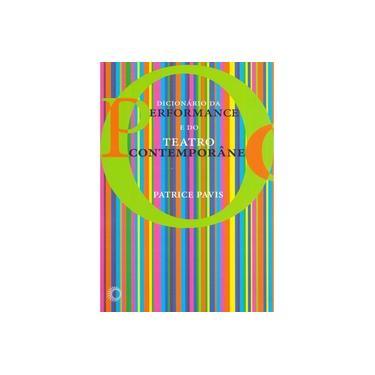 Dicionário da Performance e do Teatro Contemporâneo - Patrice Pavis - 9788527311144