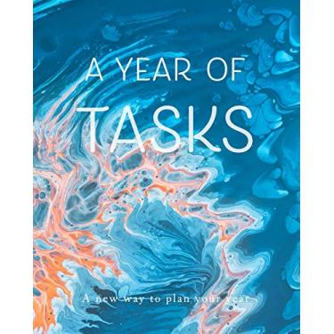 A Year of Tasks: Blue and Peach Swirls: A new way to plan your year (8 x 10 inches, 120 pages)