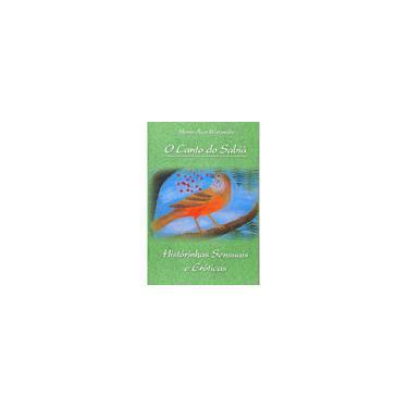 Canto Do Sabia, O - Historinhas Sensuais e Eróticas - Maria Aico Watanabe - 9788577184194