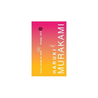 Ouça A Canção Do Vento & Pinball 1973 - Haruki Murakami; - 9788556520296