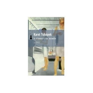 A Fábrica de Robôs - Tchapek, Karel - 9788577151615