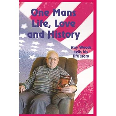 One Man's Life, Love and History: Ray Graves Tells His Story