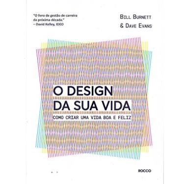 O Design Da Sua Vida - Evans, Dave - 9788532530707