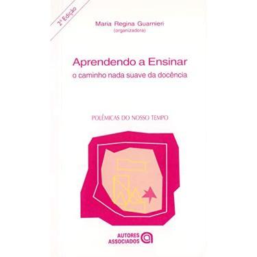 Aprendendo a Ensinar - Guarnieri, Maria Regina - 9788574960043