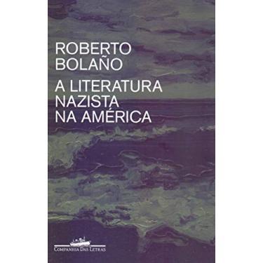 A literatura nazista na América - Roberto Bolaño - 9788535932065