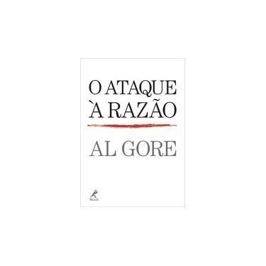 O Ataque À Razão - Gore, Al - 9788520426715