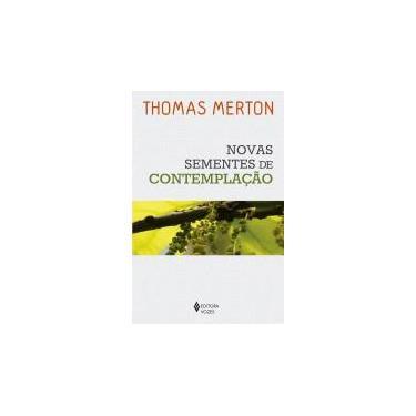 Novas Sementes de Contemplação - Thomas Merton - 9788532655080