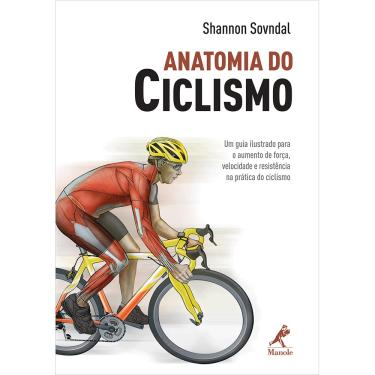 Anatomia do Ciclismo - Sovndal, Shannon, M.d. - 9788520430361
