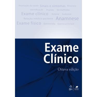 Exame Clínico - 8ª Ed. 2017 - Porto, Celmo Celeno;porto, Arnaldo Lemos; - 9788527730556
