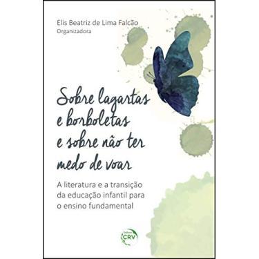 Imagem de Sobre lagartas e borboletas e sobre não ter medo de voar: a literatura e a transição da educação infantil para o ensino o fundamental