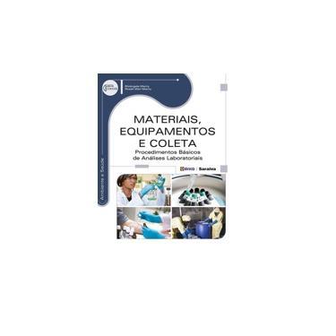 Materiais, Equipamentos e Coleta: Procedimentos Básicos de Análises Laboratoriais - Série Eixos - Roseli Mari Marty, Elizângela Marty - 9788536508580