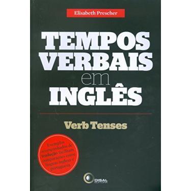 Tempos Verbais Em Inglês - Verb Tenses - Prescher, Elisabeth - 9788578440695