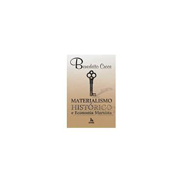 Materialismo Histórico e Economia Marxista - Croce, Benedetto - 9788588208841