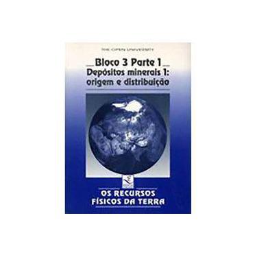 Os Recursos Físicos da Terra - Bloco 3 - Parte I - Depósitos Minerais 1 - Origem e Distribuição - Brown, Geoff - 9788526804203