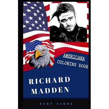 Richard Madden Americana Coloring Book: Patriotic and a Great Stress Relief Adult Coloring Book: 0