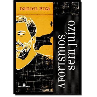 Aforismos Sem Juízo - Daniel Piza - 9788528613544
