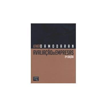 Avaliação de Empresas- 2ª Edição 2007 - Damodaran, Aswath - 9788576051053
