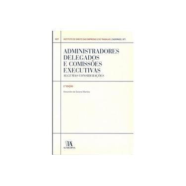 Administradores Delegados E Comissoes Executivas: Algumas Consideracoes - N.? 7 - Capa Comum - 9789724046709