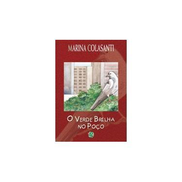 O Verde Brilha no Poco - Colasanti, Marina - 9788526006621