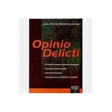 Opinio Delicti - Silvério Junior, João Porto - 9788536207667