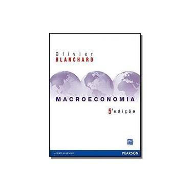 Macroeconomia - 5ª Ed. - 2011 - Blanchard, Olivier - 9788576057079