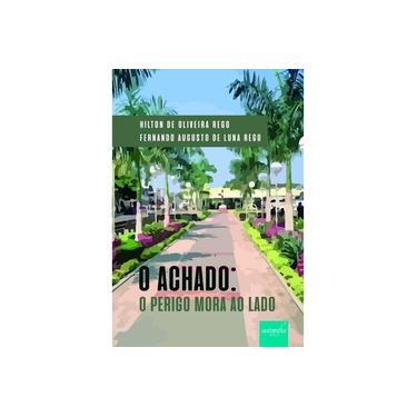 O Achado. O Perigo Mora ao Lado - Hilton De Oliveira Rego - 9788551814871
