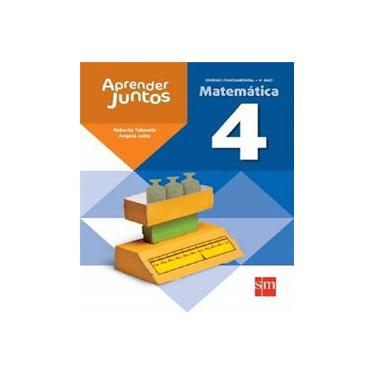 Aprender Juntos - Matemática - 4ª Ano - 4ª Ed. 2013 - Taboada, Roberta; Taboada, Roberta; Leite, Angela; Leite, Angela - 9788541801287