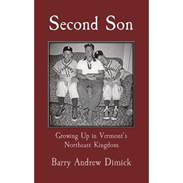 Second Son: Growing Up in Vermont's Northeast Kingdom