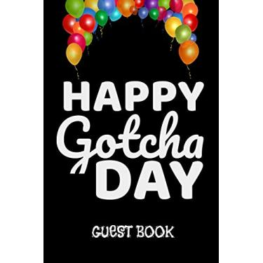 "Happy Gotcha Day Guest Book: Celebrate Adoption Party Balloons - 6"" x 9"" - 30 Pages"
