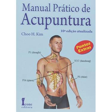 Manual Prático de Acupuntura - Choo H. Kim - 9788527412940