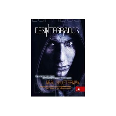 Desintegrados - Shusterman, Neal - 9788581638102