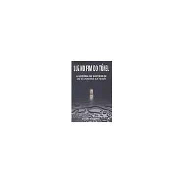 Luz no Fim do Túnel - Uma História de Sucesso de um Ex-interno da Febem - Evangelista, Cleonder - 9788574731339