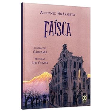 Faísca - Antonio Skármeta - 9788501070357