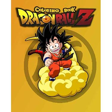 Dragon ball Z coloring book: dragon ball Z coloring books for adults