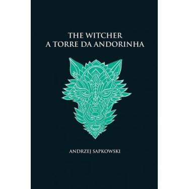Livro - A torre da andorinha - The Witcher - A saga do bruxo Geralt de