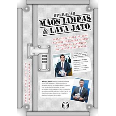 Box Operação Mãos Limpas e Lava Jato. Saiba Tudo Sobre as Duas Maiores Operações Contra a Corrupção Sistêmica na Itália e no Brasil - Rodrigo Chemim - 9788568014653