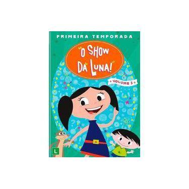 O Show da Luna - 1° Temporada - Vol. 3 - DVD