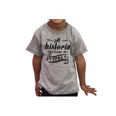 Camiseta Infantil Evangélica Não Acaba Na Cruz - Algodão