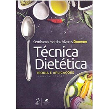 Técnica Dietética: Teoria e Aplicações - Semíramis Martins Álvares Domene - 9788527732857