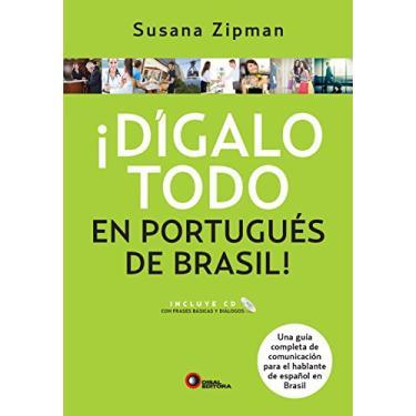 Dígalo Todo Em Portugués de Brasil! - Zipman, Susana - 9788578441753