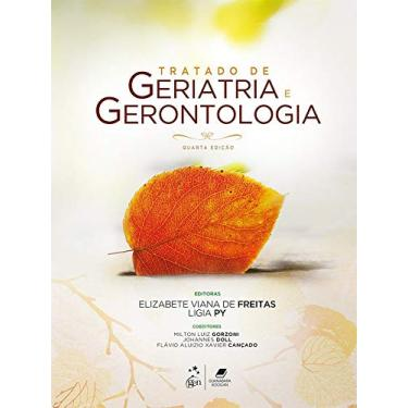 Tratado de Geriatria e Gerontologia - 4ª Ed. 2016 - Freitas, Elizabete Viana De; Py, Ligia - 9788527729406