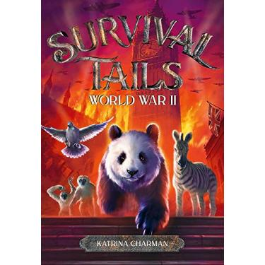 Survival Tails: World War II: 3