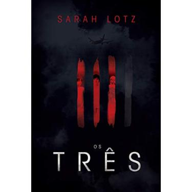 Os Três - Arqueiro - Sarah Lotz - 9788580412697