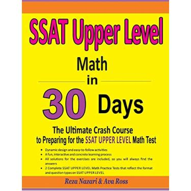 SSAT Upper Level Math in 30 Days: The Ultimate Crash Course to Preparing for the SSAT Upper Level Math Test