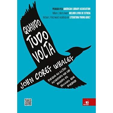 Quando Tudo Volta - John Corey Whaley - 9788581633848