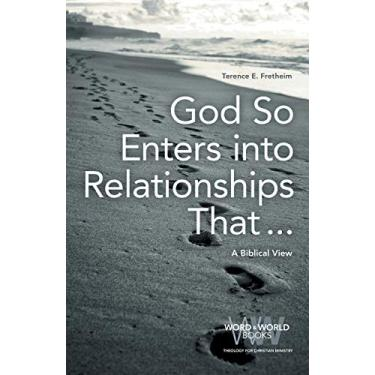 God So Enters into Relationships That . . .: A Biblical View (8)