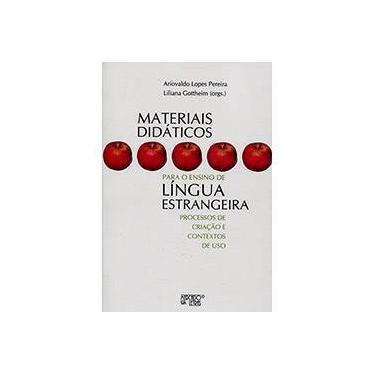 Materiais Didáticos Para o Ensino de Língua Estrangeira: Processos de Criação e Contextos de Uso - Liliana Gottheim, Ariovaldo Lopes Pereira - 9788575912607