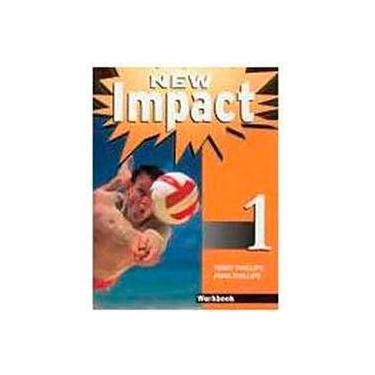 New Impact Workbook 3 - Phillips, Terry - 9788585722814